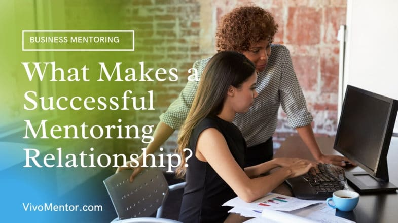What Makes a Successful Mentoring Relationship?