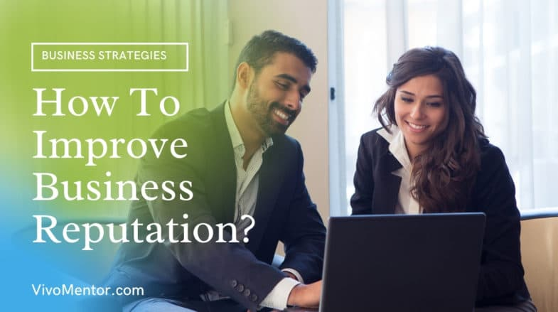 How To Improve Business Reputation?