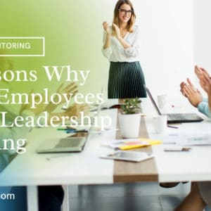 5 Reasons Why Your Employees Need Leadership Training