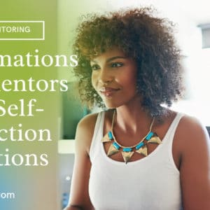 Affirmations for Mentors with Self-Reflection Questions