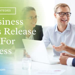 Business Press Release Tips For Success