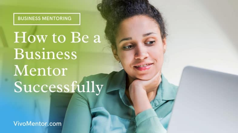 How to Be a Business Mentor Successfully