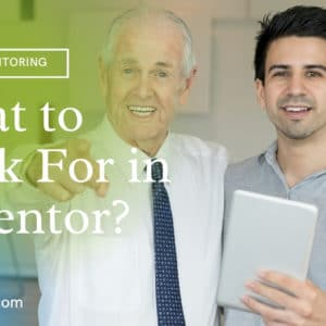 What to Look For in a Mentor?