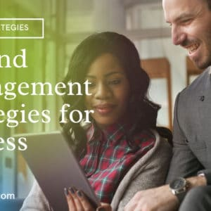 5 Brand Management Strategies for Success