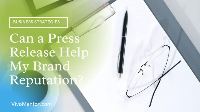 Can a Press Release Help My Brand Reputation?