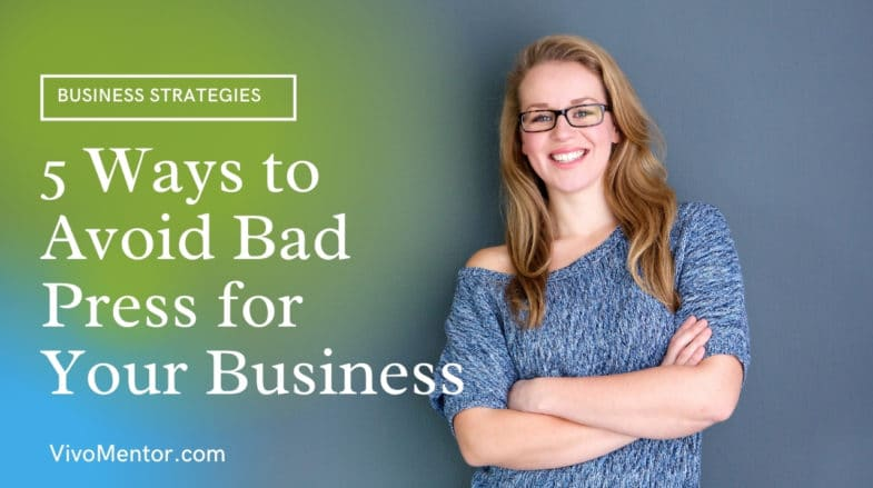 5 Ways to Avoid Bad Press for Your Business