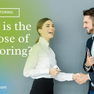 What is the Purpose of Mentoring?
